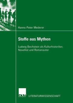 Stoffe aus Mythen - Mederer, Hanns-Peter