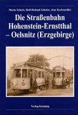 Die Straßenbahn Hohenstein-Ernstthal - Oelsnitz (Erzgebirge)