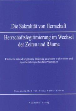 Sakralität von Herrschaft - Erkens, Franz-Reiner