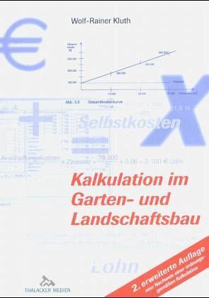 kalkulation im garten und landschaftsbau von wolf rainer kluth fachbuch. Black Bedroom Furniture Sets. Home Design Ideas