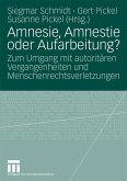 Amnesie, Amnestie oder Aufarbeitung?