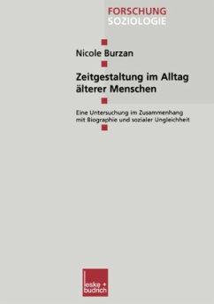Zeitgestaltung im Alltag älterer Menschen - Burzan, Nicole