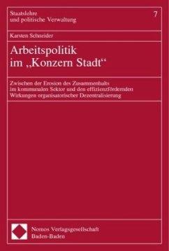 Arbeitspolitik im ' Konzern Stadt' - Schneider, Karsten