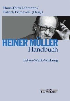 Heiner Müller-Handbuch - Lehmann, Hans-Thies / Primavesi, Patrick (Hgg.)