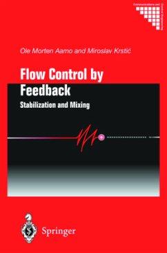 Flow Control by Feedback - Aamo, Ole Morten;Krstic, Miroslav
