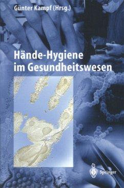 Hände-Hygiene im Gesundheitswesen - Kampf, Günter (Hrsg.)
