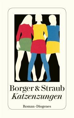 Katzenzungen - Borger, Martina; Straub, Maria E.