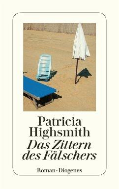 Das Zittern des Fälschers - Highsmith, Patricia