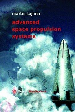 Advanced Space Propulsion Systems - Tajmar, Martin