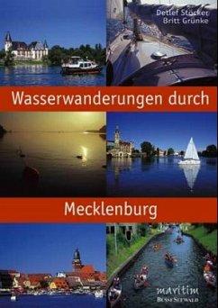 Wasserwanderungen durch Mecklenburg - Stöcker, Detlef; Grünke, Britt