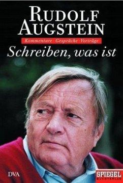 Schreiben, was ist - Augstein, Rudolf