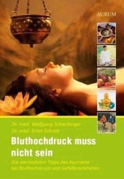 Bluthochdruck muß nicht sein - Schachinger, Wolfgang; Schrott, Ernst