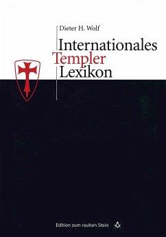 Internationales Templerlexikon - Wolf, Dieter H.