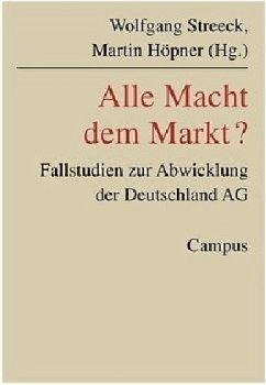 Alle Macht dem Markt? - Streeck, Wolfgang / Höpner, Martin (Hgg.)