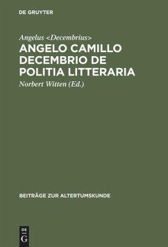 Angelo Camillo Decembrio De politia litteraria - Angelus Decembrius