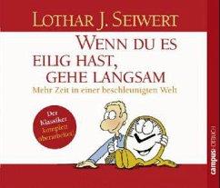 Wenn Du es eilig hast, gehe langsam, 2 Audio-CDs - Seiwert, Lothar J.