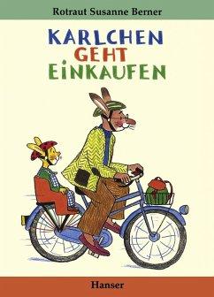 Karlchen geht einkaufen - Berner, Rotraut Susanne