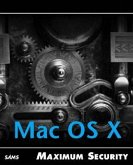 MAXIMUM MAC OS X SECURITY