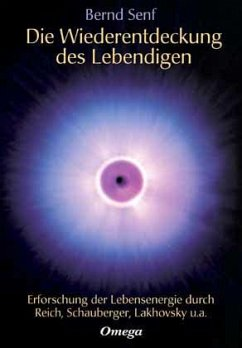 Die Wiederentdeckung des Lebendigen - Senf, Bernd