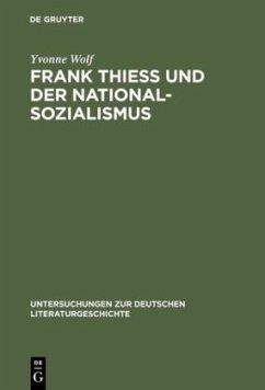 Frank Theiss und der Nationalsozialismus - Wolf, Yvonne
