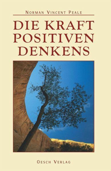 Die Kraft positiven Denkens - Peale, Norman V.