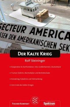 Der Kalte Krieg - Steininger, Rolf
