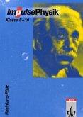 Impulse Physik 8-10. Neubearbeitung. Schülerbuch. Rheinland-Pfalz