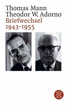 Briefwechsel 1943-1955 - Adorno, Theodor W.; Mann, Thomas