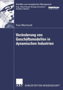 Veränderung von Geschäftsmodellen in dynamischen Industrien - Meinhardt, Yves
