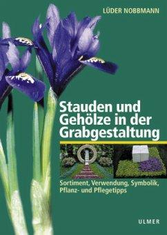 Stauden und Gehölze in der Grabgestaltung - Nobbmann, Lüder