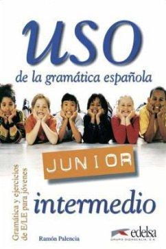 Uso de la grammatica espanola Junior. Intermedi...