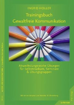 Trainingsbuch Gewaltfreie Kommunikation - Holler, Ingrid