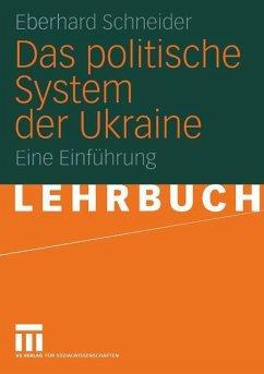 Das politische System der Ukraine - Schneider, Eberhard