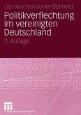 Politikverflechtung im vereinigten Deutschland