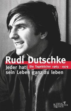 Jeder hat sein Leben ganz zu leben - Dutschke, Rudi