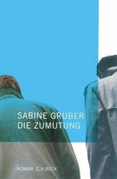 Die Zumutung - Gruber, Sabine