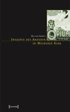 Imagerie des Anderen im Weimarer Kino - Kabatek, Wolfgang