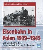 Die Eisenbahn in Polen 1939-1945