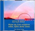 Wenn du Gott erfahren willst, öffne deine Sinne, 1 Audio-CD