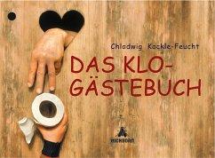 Das Klo-Gästebuch - Kackle-Feucht, Chlodwig