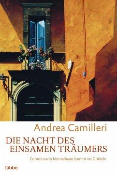 Die Nacht des einsamen Träumers / Commissario Montalbano - Camilleri, Andrea