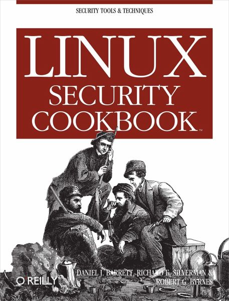 Linux Security Cookbook - Barrett, Daniel; Silverman, Richard; Byrnes, Robert G.