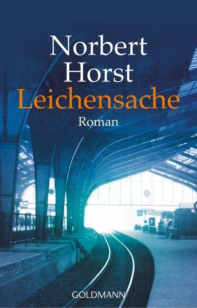 Leichensache / Kommissar Kirchenberg Bd.1 - Horst, Norbert