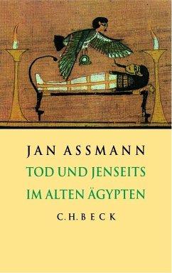 Tod und Jenseits im Alten Ägypten - Assmann, Jan