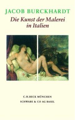 Die Kunst der Malerei in Italien - Burckhardt, Jacob Chr.