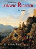 Ludwig Richter 1803 - 1884. Eine Revision