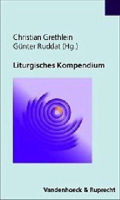 Liturgisches Kompendium - Grethlein, Christian / Ruddat, Günter (Hgg.)