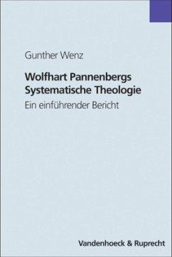 Wolfhart Pannenbergs Systematische Theologie - Wenz, Gunther