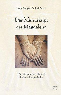 Das Manuskript der Magdalena - Kenyon, Tom; Sion, Judi