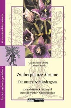 Zauberpflanze Alraune - Müller-Ebeling, Claudia;Rätsch, Christian